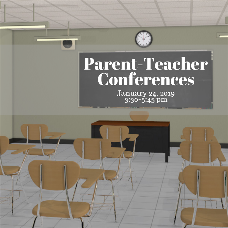 Parent-Teacher Conference January 24 from 3:30-5:45 PM