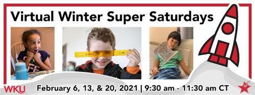 WKU Winter Super Saturdays Virtual