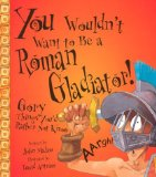 You Wouldn't Want to Be a Roman Gladiator! : Gory