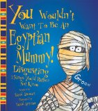 You Wouldn't Want to Be an Egyptian Mummy! : Disgu
